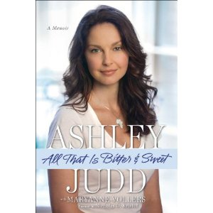 All That is Bitter & Sweet by Ashley Judd